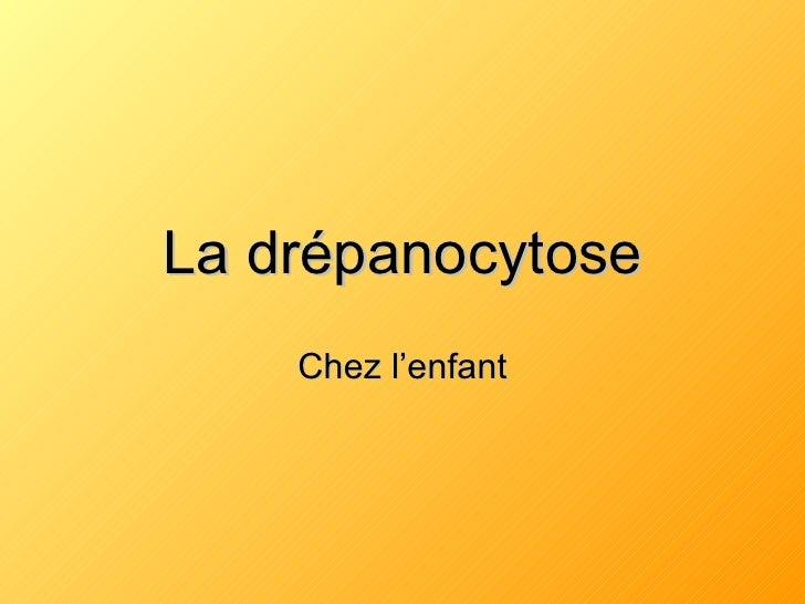 La drépanocytose Chez l'enfant