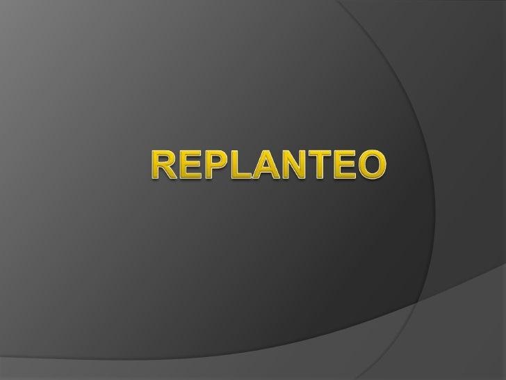 REPLANTEO<br />