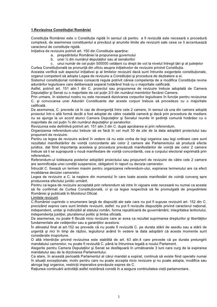 1.Revizuirea Constituţiei României  Constituţia României este o Constituţie rigidă în sensul că pentru a fi revizuită este...