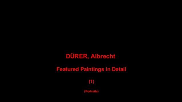 DÜRER, Albrecht, Featured Paintings in Detail (1) Slide 2