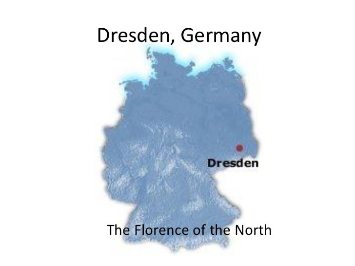 Dresden, GermanyThe Florence of the North