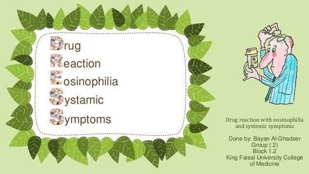 rug eaction osinophilia ystamic  ymptoms  Drug reaction with eosinophilia and systemic symptoms Done by: Bayan Al-Ghadeer ...