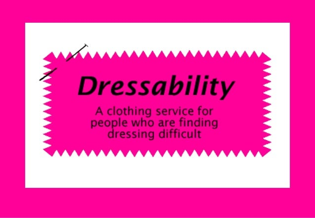 Our VisionTo provide a service for anyonewho is having difficultieswith dressing themselves or hasspecial clothing needs,t...