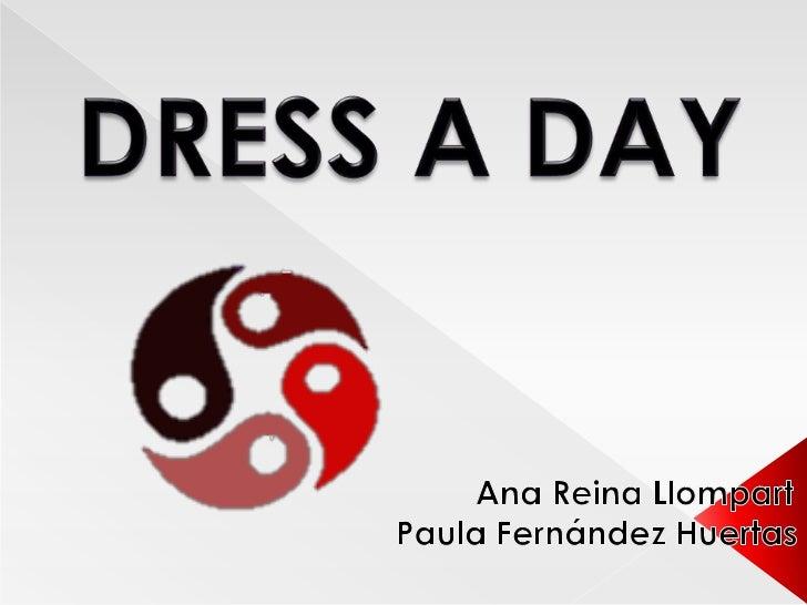 """   La cooperación que llevamos a cabo         en DRESS A DAY:1.                   """"DRESS A DAY"""" EMPRESA                  ..."""