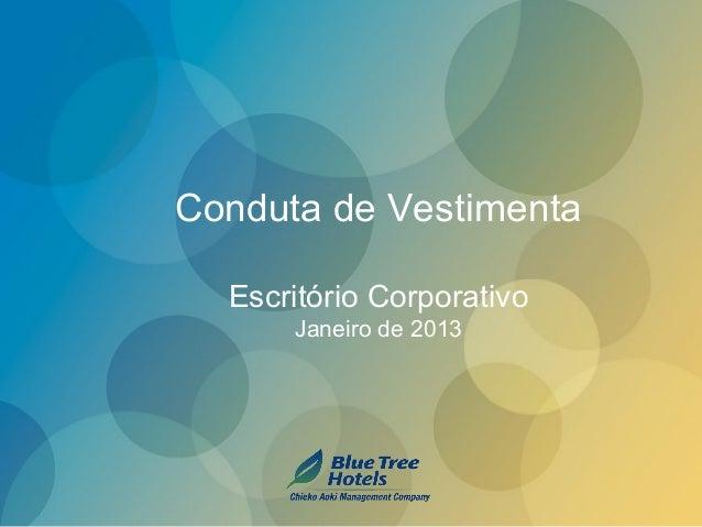 Conduta de Vestimenta  Escritório Corporativo      Janeiro de 2013