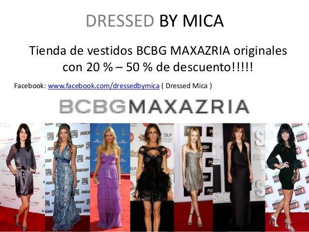 DRESSED BY MICA Tienda de vestidos BCBG MAXAZRIA originales con 20 % – 50 % de descuento!!!!! Facebook: www.facebook.com/d...