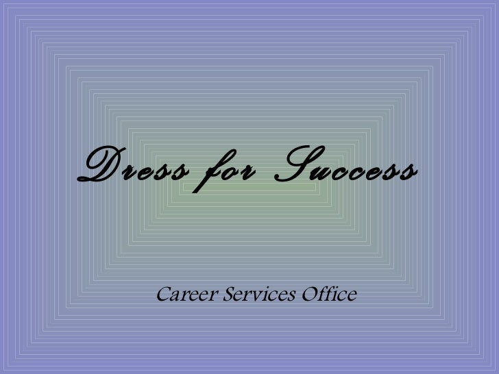 Dress for Success   Career Services Office