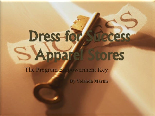 Dress for Success Apparel Stores The Program Empowerment Key By Yolanda Martin