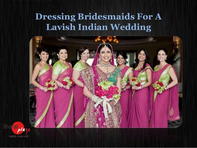 Dressing Bridesmaids For A Lavish Indian Wedding