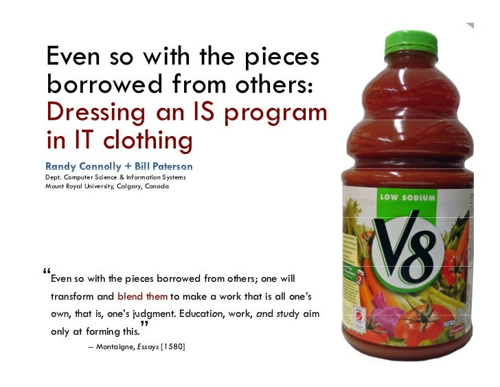 Even so with the piecesborrowed from others:Dressing an IS programin IT clothingRandy Connolly + Bill PatersonDept. Comput...