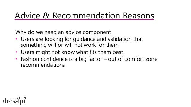 Advice & Recommendation Reasons Challenges • Can't blindly trust historical interaction data • Need additional information...