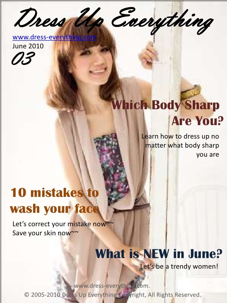 Dress Up Everything<br />www.dress-everything.com<br />June 2010<br />03<br />Which Body Sharp <br />Are You?<br />Learn h...