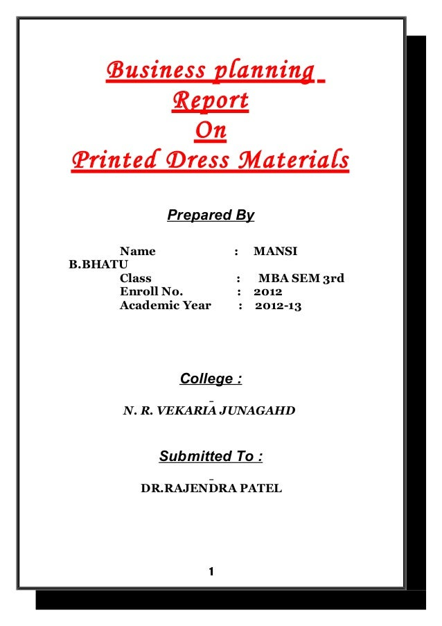Business planning        Report          OnPrinted Dress Materials             Prepared By      Name            :   MANSIB...