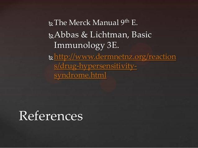    The Merck Manual 9th E.       Abbas & Lichtman, Basic        Immunology 3E.       http://www.dermnetnz.org/reaction ...