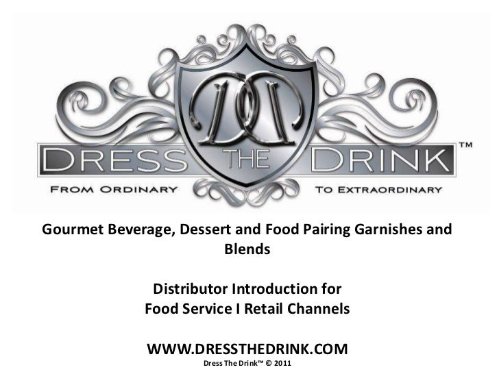 Gourmet Beverage, Dessert and Food Pairing Garnishes and                        Blends               Distributor Introduct...