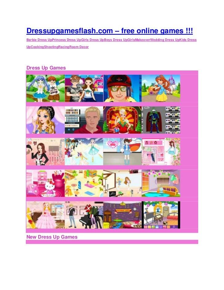 Dressupgamesflash.com – free online games !!!Barbie Dress UpPrincess Dress UpGirls Dress UpBoys Dress UpGirlsMakeoverWeddi...