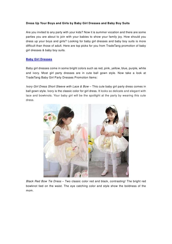 Dress Up Your Boys and Girls by Baby Girl Dresses and Baby Boy SuitsAre you invited to any party with your kids? Now it is...
