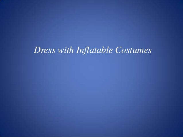 Dress with Inflatable Costumes