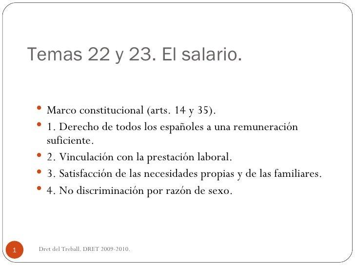 Temas 22 y 23. El salario.  <ul><li>Marco constitucional (arts. 14 y 35).  </li></ul><ul><li>1. Derecho de todos los españ...