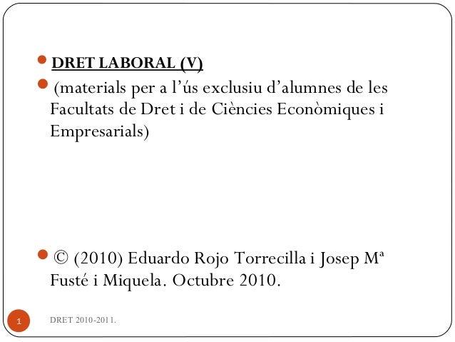 DRET 2010-2011.1 DRET LABORAL (V) (materials per a l'ús exclusiu d'alumnes de les Facultats de Dret i de Ciències Econòm...