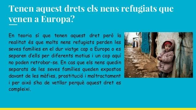 Tenen aquest drets els nens refugiats que venen a Europa? En teoria sí que tenen aquest dret però la realitat és que molts...