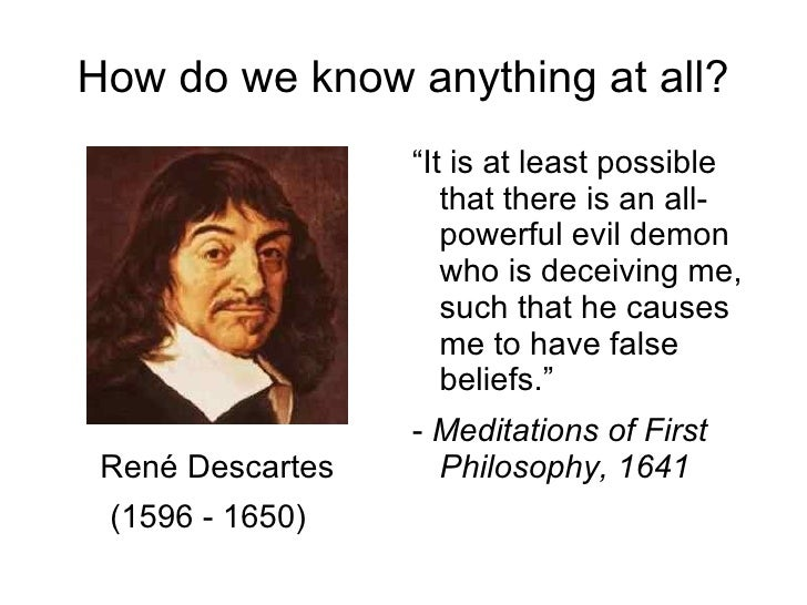 The false beliefs and assumptions of rene descartes