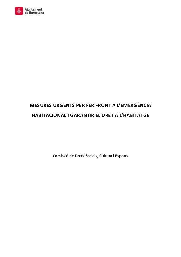 MESURES URGENTS PER FER FRONT A L'EMERGÈNCIA HABITACIONAL I GARANTIR EL DRET A L'HABITATGE Comissió de Drets Socials, Cult...