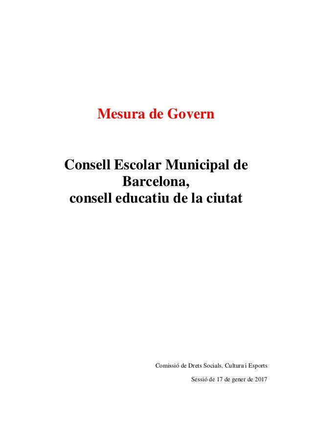 Mesura de Govern Consell Escolar Municipal de Barcelona, consell educatiu de la ciutat Comissió de Drets Socials, Cultura ...