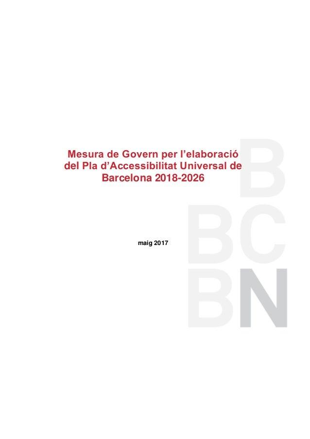Mesura de Govern per l'elaboració del Pla d'Accessibilitat Universal de Barcelona 2018-2026 maig 2017