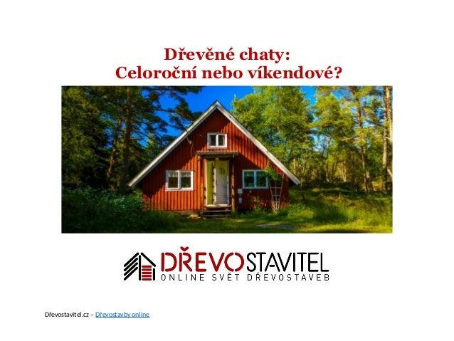 Dřevěné chaty: Celoroční nebo víkendové? Dřevostavitel.cz – Dřevostavby online