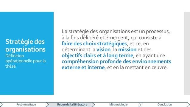 Stratégie des organisations Définition opérationnelle pourla thèse La stratégie des organisations est un processus, à la f...