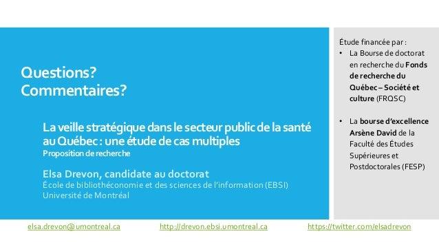 Questions? Commentaires? Elsa Drevon, candidate au doctorat École de bibliothéconomie et des sciences de l'information (EB...