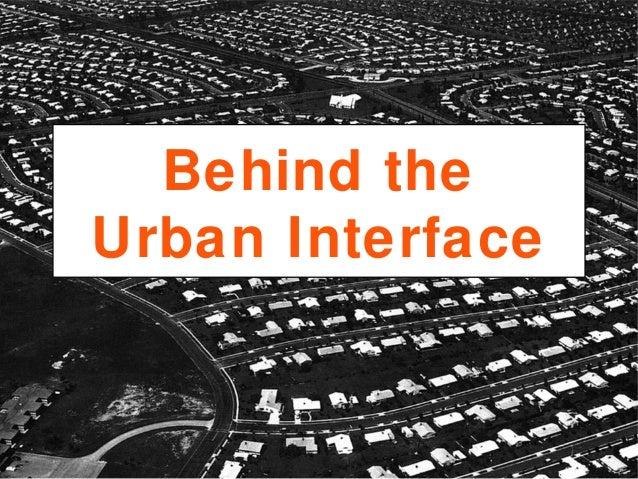 Behind theUrban Interface