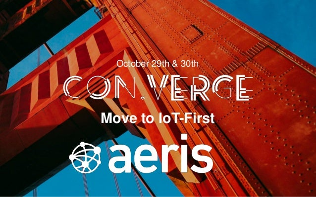 Move to IoT-First October 29th & 30th