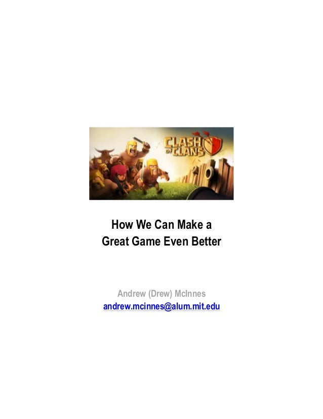 How We Can Make aGreat Game Even Better   Andrew (Drew) McInnesandrew.mcinnes@alum.mit.edu