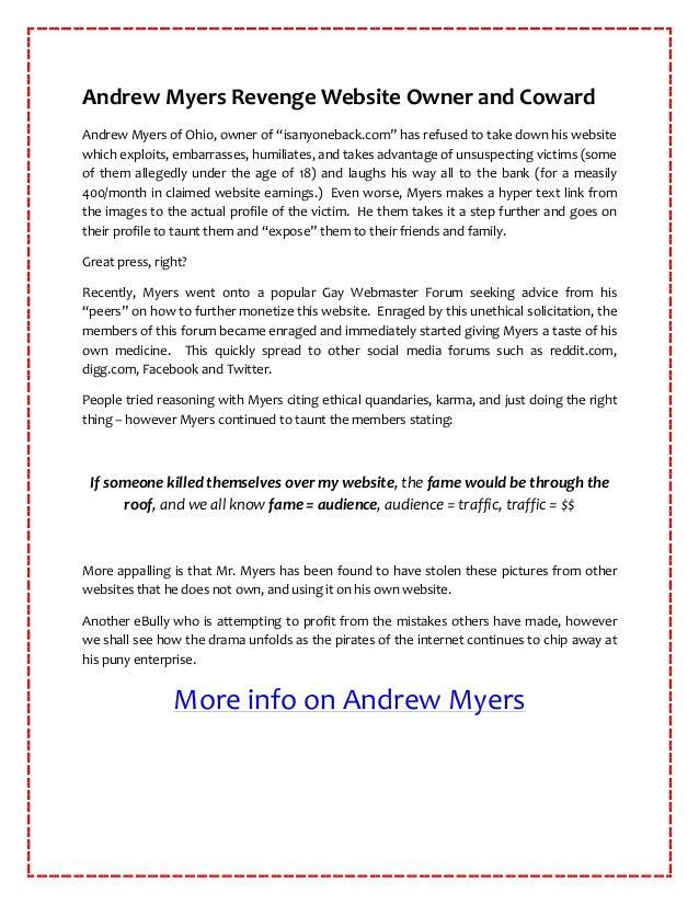 "Andrew Myers Revenge Website Owner and CowardAndrew Myers of Ohio, owner of ""isanyoneback.com"" has refused to take down hi..."