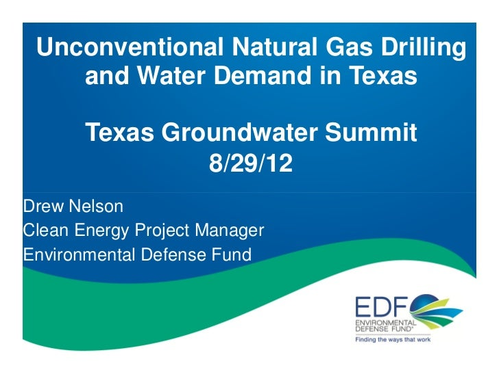 Unconventional Natural Gas Drilling    and Water Demand in Texas       Texas Groundwater Summit                8/29/12Drew...