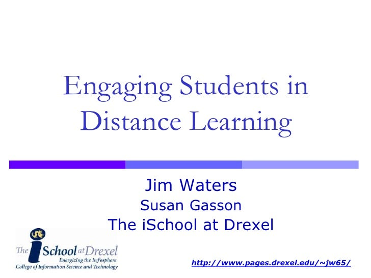 Engaging Students in Distance Learning <br />Jim Waters<br />Susan Gasson<br />The iSchool at Drexel<br />
