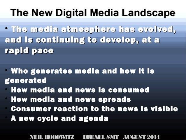 The New Digital Media LandscapeThe New Digital Media Landscape  The media atmosphere has evolved,The media atmosphere has...