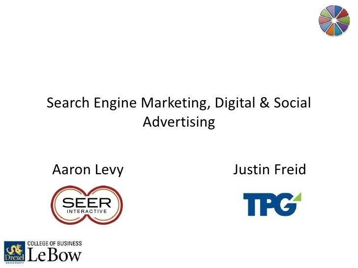 Search Engine Marketing, Digital & Social              AdvertisingAaron Levy                  Justin Freid