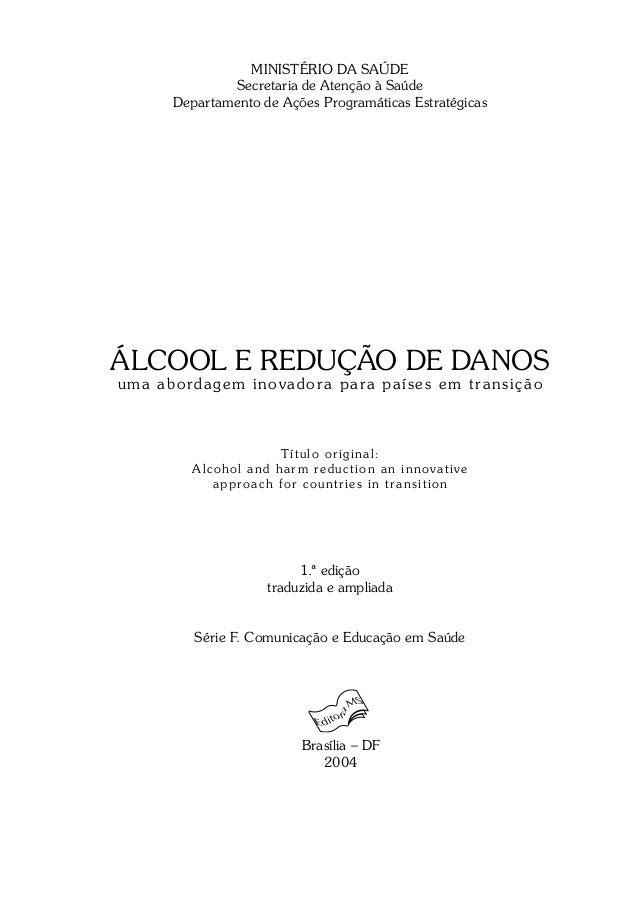 MINISTÉRIO DA SAÚDE  Secretaria de Atenção à Saúde  Departamento de Ações Programáticas Estratégicas  ÁLCOOL E REDUÇÃO DE ...
