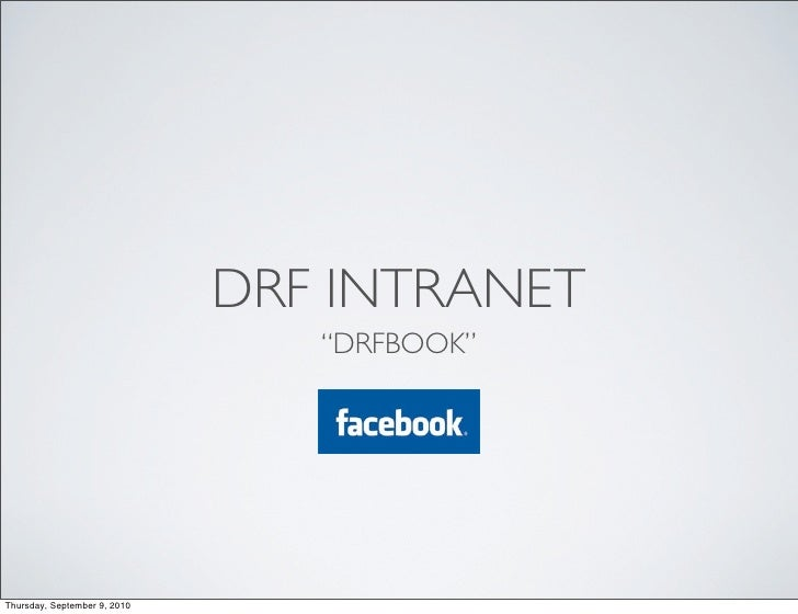 "DRF INTRANET                                  ""DRFBOOK""     Thursday, September 9, 2010"