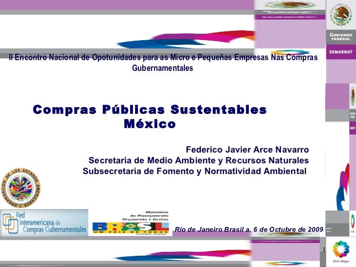 Compras Públicas Sustentables México Federico Javier Arce Navarro Secretaría de Medio Ambiente y Recursos Naturales Subsec...