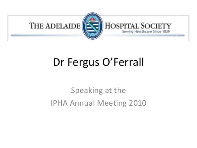 Dr Fergus O'Ferrall Speaking at the IPHA Annual Meeting 2010