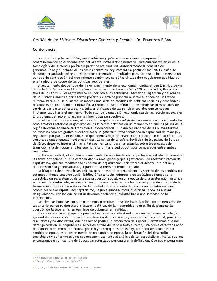 Gestión de los Sistemas Educativos: Gobierno y Cambio – Dr. Francisco Piñón  Conferencia      Los términos gobernabilidad,...