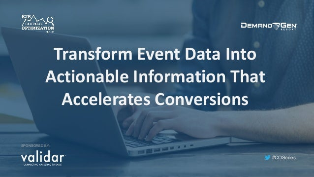 #COSeries TransformEventDataInto ActionableInformationThat AcceleratesConversions SPONSORED BY: