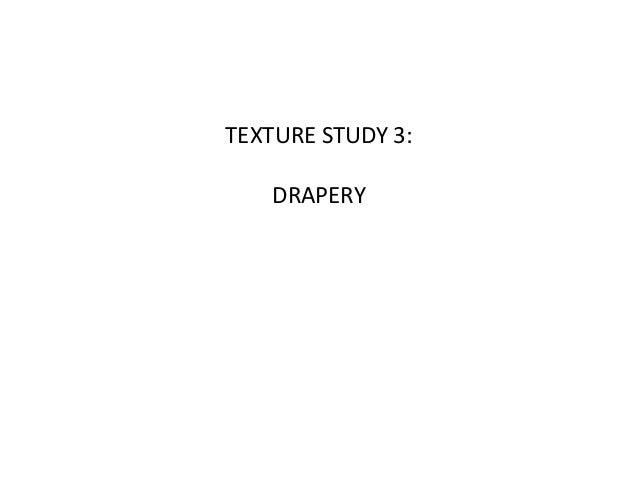 TEXTURE STUDY 3: DRAPERY