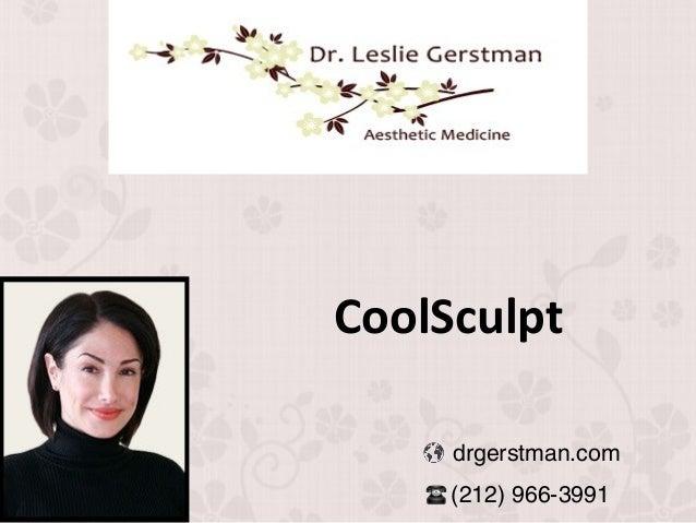 CoolSculpt drgerstman.com (212) 966-3991
