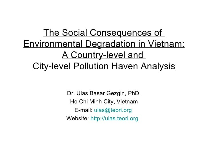 The Social Consequences of  Environmental Degradation in Vietnam: A Country-level and  City-level Pollution Haven Analysis...