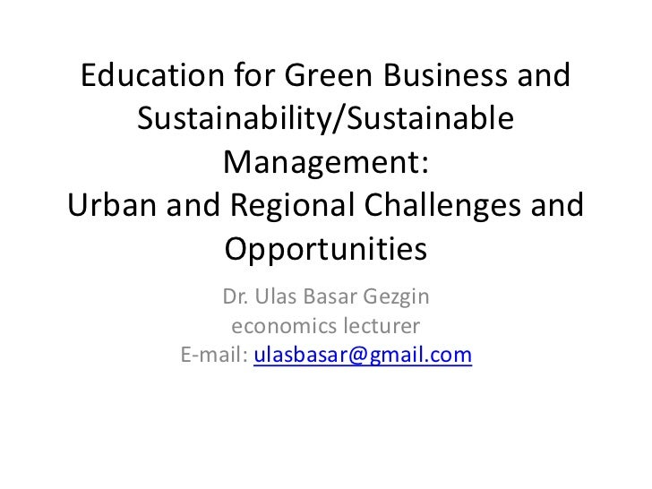 Education for Green Business and    Sustainability/Sustainable          Management:Urban and Regional Challenges and      ...